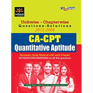 Unitwise-Chapterwise  Questions-Solutions (2012-2006) CA-CPT Quantitative Aptitude (Old Edition)