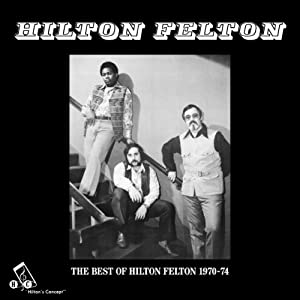 Best of Hilton Felton 1970-74