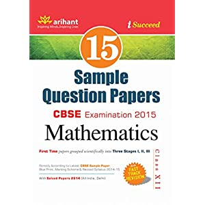 CBSE 15 Sample Papers: Mathematics for Class 12 (Old Edition)