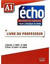 Méthode de français pour l'Amérique du Nord Echo A1 : Livre du professeur