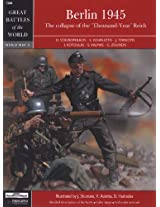 Squadron Signal Publications Berlin 1945: The Collapse of The 'Thousand-Year' Reich 1945 Book