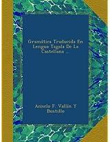 Gramática Traducida En Lengua Tagala De La Castellana ...