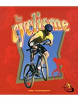 Le Cyclisme / Cycling in Action (Sans Limites / No Limits)