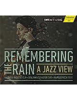 Remembering The Rain: Jazz [Valentin Radutiu; Benjamin Schaefer; Marcus Rieck] [HANSSLER CLASSIC: 93.331]