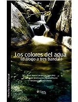 Los Colores del Agua (Dialogo a Tres Bandas)