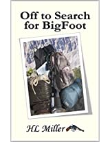 Off to Search for BigFoot (The Adventures of PT Thomas Book 2)