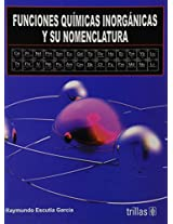 Funciones quimicas inorganicas y su nomenclatura / Inorganic Chemical Functions and It's Nomenclature