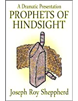 PROPHETS OF HINDSIGHT (Dramatic Presentations)