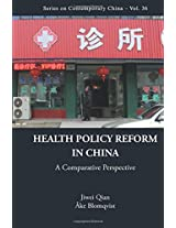Health Policy Reform in China: A Comparative Perspective: Volume 36 (Series on Contemporary China)