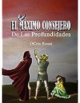 EL MÁXIMO CONSEJERO: de Las Profundidades (Spanish Edition)