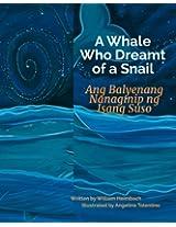 A Whale Who Dreamt of a Snail: Ang Balyenang Nanaginip ng Isang Suso : Babl Children's Books in Tagalog and English