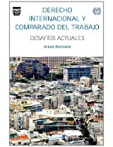 Derecho internacional y comparado del trabajo / International and comparative labour law: Desafios Actuales / Current Challenges