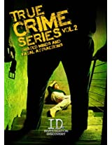 True Crime Series Volume 2: Twisted Minds & Fatal Attractions DVD