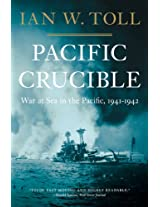 Pacific Crucible - War at Sea in the Pacific, 1941-1942