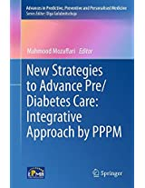 New Strategies to Advance Pre/Diabetes Care: Integrative Approach by PPPM (Advances in Predictive, Preventive and Personalised Medicine)