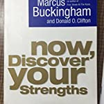 Now Discover your Strengths by Markus Buckingham