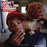 Don't Call Me Urban: The Life of Grime [ハードカバー]