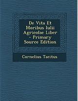 de Vita Et Moribus Iulii Agricolae Liber