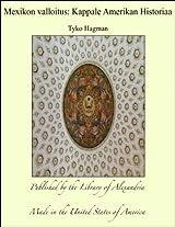 Mexikon valloitus: Kappale Amerikan Historiaa