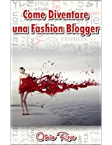 Come Diventare una Fashion Blogger (Italian Edition)