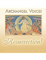 Resurrection! Orthodox Chants & Hymns of Holy Pasc