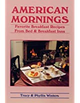 American Mornings: Favorite Breakfast Recipes from Bed and Breakfast Inns