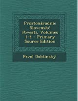 Prostonarodnie Slovenske Povesti, Volumes 1-4 - Primary Source Edition