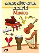 Disegno per Bambini: Come Disegnare Fumetti - Musica (Imparare a Disegnare Vol. 28) (Italian Edition)