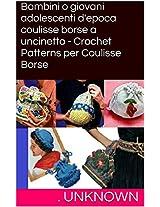 Bambini o giovani adolescenti d'epoca coulisse borse a uncinetto - Crochet Patterns per Coulisse Borse (Italian Edition)