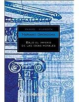 Bajo el imperio de las ideas morales / Under the Empire of the Moral Ideas: Las causas no económicas del desarrollo económico / Non-economic causes of ... (Ensayo-Filosofía / Essay-Philosophy)