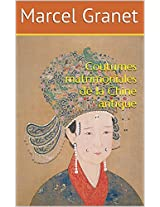 Coutumes matrimoniales de la Chine antique (French Edition)
