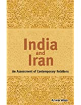 India & Iran: As Assessment of Contemporary Relations