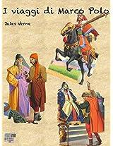 I Viaggi di Marco Polo (Viaggi e Viaggiatori)
