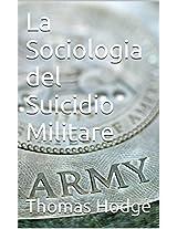 La Sociologia del Suicidio Militare (Italian Edition)