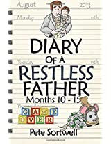 The Diary of a Restless Father: Months 10-15: Volume 4 (The Diary of a Father)