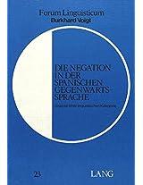 Die Negation in Der Spanischen Gegenwartssprache: Analyse Einer Linguistischen Kategorie (Forum Linguisticum)