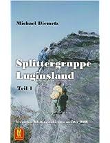 Splittergruppe Luginsland - Verrückte Klettergeschichten aus der DDR (German Edition)