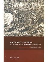 La Grande Guerre: Un Siecle De Fictions Romanesques (Romanica Gandensia)