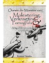 Oorwin die Monster van: Molestering, Verkragting en Pornografie: Antwoorde tot oorwinning en vrymaking (Afrikaans Edition)