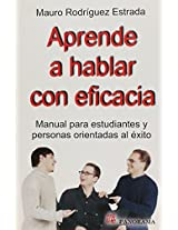 Aprende a hablar con eficacia / Learn to speak effectively