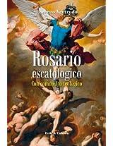 Rosario escatologico: con commento teologico (Collana Spirituale Vol. 52) (Italian Edition)