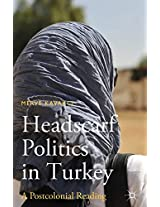 Headscarf Politics in Turkey: A Postcolonial Reading
