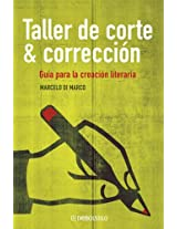 Taller de corte y corrección / Seamstress and Correction: Guía para la creación literaria / Guide to Creative Writing