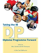 Taking the IB Diploma Programme Forward