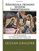 Randuiala Primirii Sfintei Impartasanii: Comentariu Asupra Canonului 101 Al Sinodului Trulan