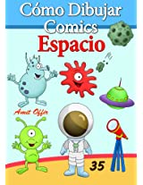 Cómo Dibujar Comics: Espacio (Libros de Dibujo nº 35) (Spanish Edition)