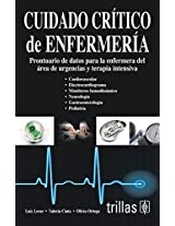 Cuidado critico de enfermeria / Critical Care of Nursing: Prontuario de datos para la enfermera del area de urgencias y terapia intensiva / ... the Emergency Care Nurse and Intensive Care