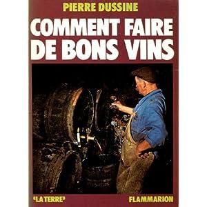 Comment faire de bons vins
