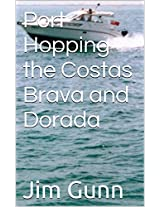 Port Hopping the Costas Brava and Dorada