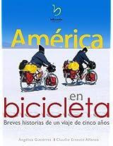 América en Bicicleta: Breves historias de un viaje de 5 años (Spanish Edition)